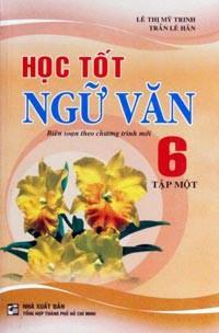 Học Tốt Ngữ Văn 6 - Tập 1