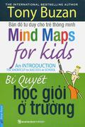 Bản đồ tư duy cho trẻ thông minh - Bí quyết học giỏi ở trường (Mind Maps for Kids - An Introduction,...