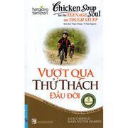 Vượt Qua Thử Thách Đầu Đời - Chicken Soup