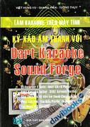 Làm Karaoke Trên Máy Tính - Kỷ Xảo Âm Thanh Với Dart Karaoke Sound Forge