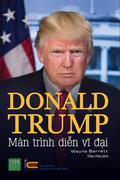 Donald Trump Màn Trình Diễn Vĩ Đại