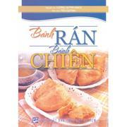 Kỹ Thuật Chế Biến Các Món Ăn: Bánh Rán - Bánh Chiên - Lương Quỳnh Bạch,Tiểu Quỳnh (O)