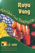 Rượu Vang - Món quà của Thượng Đế (Bìa cứng)