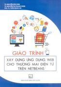 GIÁO TRÌNH XÂY DỰNG ỨNG DỤNG WEB CHO THƯƠNG MẠI ĐIỆN TỬ TRÊN NETBEANS