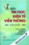 Từ Điển Tin Học Điện Tử Viễn Thông Anh - Việt,  Việt - Anh - Khoảng 80.000 Thuật Ngữ