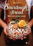 Sourdough Bread - Bánh Mì Men Tự Nhiên -  Phát Hành Dự Kiến  31/10/2018