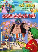 Truyện Cổ Tích Thế Giới - Aladdin Và Cây Đèn Thần