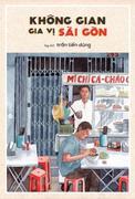 Không Gian Gia Vị Sài Gòn (Tái Bản 2018) -  Phát Hành Dự Kiến  18/07/2018
