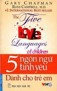 5 Ngôn Ngữ Tình Yêu - Dành Cho Trẻ Em (Tái Bản)