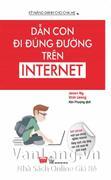 Dẫn Con Đi Đúng Đường Trên Internet