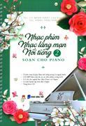 Nhạc Phim - Nhạc Lãng Mạn Nổi Tiếng Soạn Cho Piano - Tập 2 (Kèm 1 CD)