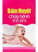 Bấm huyệt chữa bệnh trẻ em