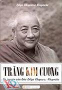 Trăng Kim Cương - Tự Truyện Của Đức Dilgo Khyentse Rinpoche