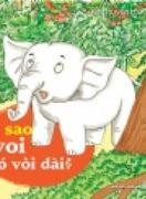 Kể chuyện mẫu giáo - Vì sao voi có vòi dài