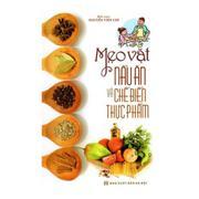 Mẹo Vặt Nấu Ăn Và Chế Biến Thực Phẩm - Nguyễn Viên Chi