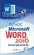 Tự học microsoft word 2016 (Kèm CD)