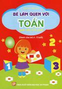 Bé Làm Quen Với Toán Qua Các Trò Chơi_Cho Trẻ 4-5 Tuổi