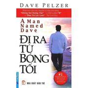 Đi Ra Từ Bóng Tối (Tái Bản 2014) - Dave Pelzer