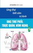 Ung thư phổi thực quản vòm họng tập 5