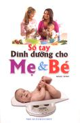 Sổ tay dinh dưỡng cho mẹ & bé