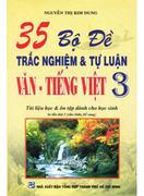 35 Bộ Đề Trắc Nghiệm & Tự Luận Văn - Tiếng Việt 3