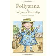 Pollyanna and Pollyanna Grows Up - Eleanor H. Porter (O)
