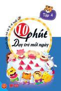 10 Phút Dạy Trẻ Mỗi Ngày (Tập 4)