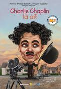 Charlie Chaplin Là Ai?