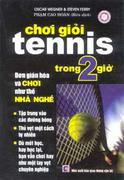CHƠI GIỎI TENNIS TRONG 2 GIỜ