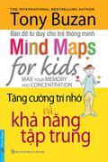 Bản đồ tư duy cho trẻ thông minh - Tăng cường trí nhớ và khả năng tập trung (Mind Maps for Kids - Ma...