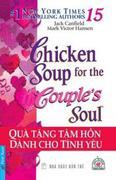 QUÀ TẶNG TÂM HỒN DÀNH CHO TÌNH YÊU (Tập 15: Chicken Soup for the Couple's Soul) (Tái bản)