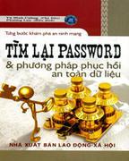 Từng Bước Khám Phá An Ninh Mạng: Tìm Lại Password Và Phương Pháp Phục Hồi An Toàn Dữ Liệu