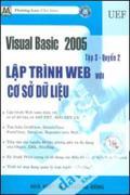 Visual Basic 2005 - Tập 3, Quyển 2: Lập Trình Web Với Cơ Sở Dữ Liệu (Kèm CD-ROM Bài Tập)