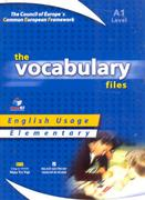 THE VOCABULARY FILES LEVEL A1 - ENGLISH USAGE ELEMENTARY (THE COUNCIL OF EUROPE'S COMMON EUROPEAN FR...